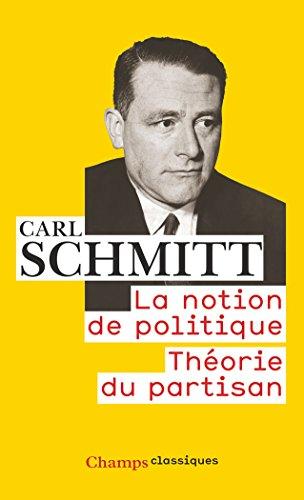 La notion de politique : Théorie du partisan par Carl Schmitt