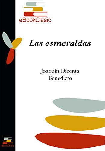 Las esmeraldas (Anotado) por Joaquín  Dicenta Benedicto