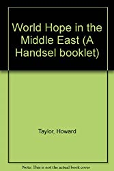World Hope in the Middle East (A Handsel booklet)
