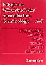 Polyglottes Wörterbuch der musikalischen Terminologie: Terminorum Musicae Index Septem Linguis Redactus. Deutsch, Englisch, Französisch, Italienisch, ... French, Italian, Spanish, Hungarian,Russia)