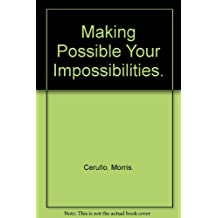 Making Possible Your Impossibilities.
