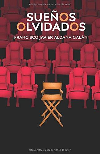 Sueños Olvidados par Francisco Javier Aldana Galán