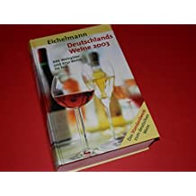Eichelmann Deutschlands Weine 2003. 666 Weingüter und 6732 Weine im Test.