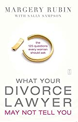 [(What Your Divorce Lawyer May Not Tell You : The 125 Questions Every Woman Should Ask)] [By (author) Margery Rubin ] published on (August, 2009)