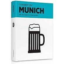 Crumpled City München (internationale Ausgabe des Stadtplans München in englischer Sprache): Die cleveren Stadtpläne für Großstadtnomaden (Crumpled City Map)