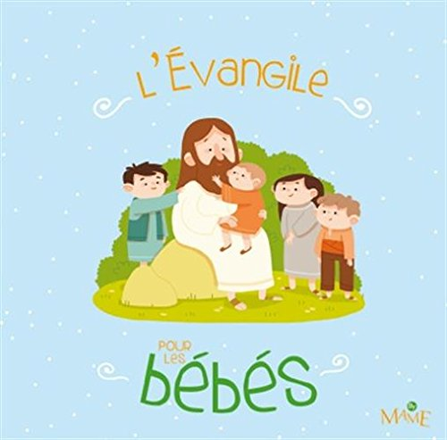 L'Evangile pour les bébés par Maëlle C