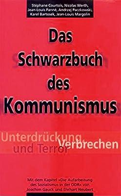 """Das Schwarzbuch des Kommunismus. Unterdrückung, Verbrechen und Terror. Mit dem Kapitel """"Die Aufarbeitung des Sozialismus in der DDR"""" von Joachim Gauck und Ehrhardt Neubert."""