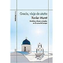 Grecia, viaje de otoño: Hombres, dioses y templos en la cuna de Europa