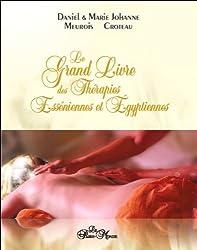 Le grand livre des thérapies Esséniennes et Égyptiennes