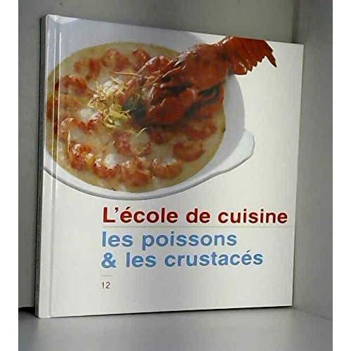 Les poissons et les crustacés (L'école de cuisine)