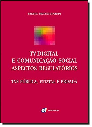 tv-digital-e-comunicacao-social-aspectos-regulatorios-tvs-publica-estatal-e-privada-em-portuguese-do