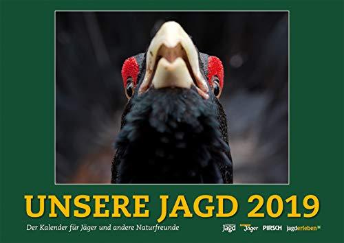 Wandkalender Unsere Jagd 2019: 12 Kalenderblätter mit Porträts heimischer Wildtiere und viele wertvolle Tipps zur Jagdpraxis