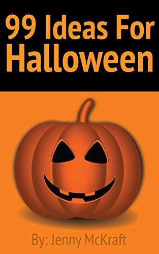 99 Halloween Ideas: Games, Crafts and Fun Activities (English Edition)