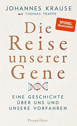 Die Reise unserer Gene - Eine Geschichte über uns und unsere Vorfahren