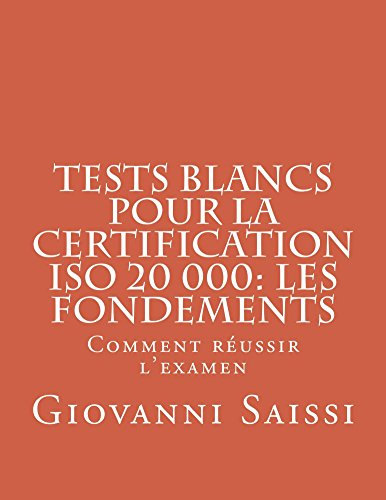 Tests blancs pour la certifcation ISO 20000: les fondements par Giovanni Saissi