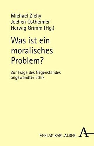 Was ist ein moralisches Problem?: Zur Frage des Gegenstandes angewandter Ethik
