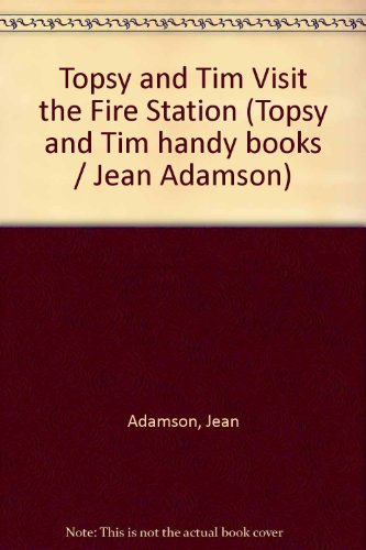 Topsy and Tim at the fire station