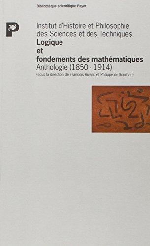 Logique et fondements des mathématiques. Anthologie (1850 - 1914)