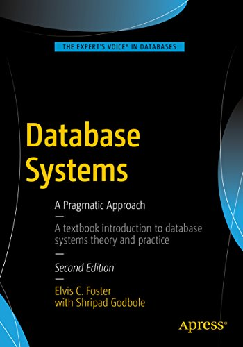 Database Systems: A Pragmatic Approach (English Edition) por Elvis C. Foster