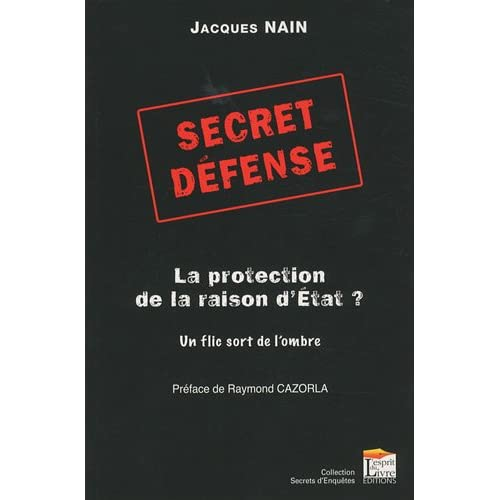 SECRET DEFENSE : LA PROTECTION DE LA RAISON D'ETAT