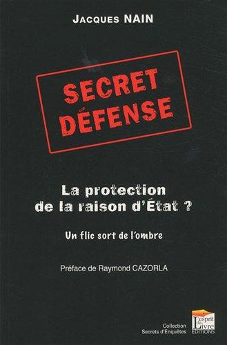 SECRET DEFENSE : LA PROTECTION DE LA RAISON D'ETAT
