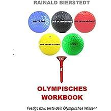 GOLF-OLYMPISCHES WORKBOOK: Beiträge zur Verbreitung der Olympischen Idee im Juniorgolfsport, Teil 5