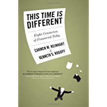 [ THIS TIME IS DIFFERENT: EIGHT CENTURIES OF FINANCIAL FOLLY ] This Time Is Different: Eight Centuries of Financial Folly By Reinhart, Carmen M ( Author ) Sep-2009 [ Hardcover ]