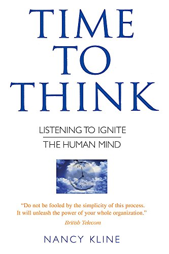 Time to Think: Listening to Ignite the Human Mind por Nancy Kline