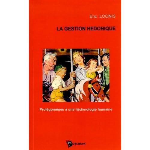 La Gestion hédonique : Prolégomènes à une hédonologie humaine