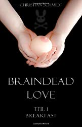 Braindead Love - Teil 1: Breakfast