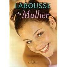 Larousse Da Mulher