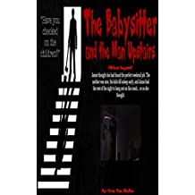 The Babysitter and the Man Upstairs (Urban Legend) (31 Horrifying Tales From The Dead Book 4)