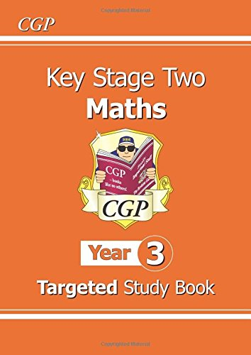KS2 Maths Targeted Study Book - Year 3: The Study Book Year 3