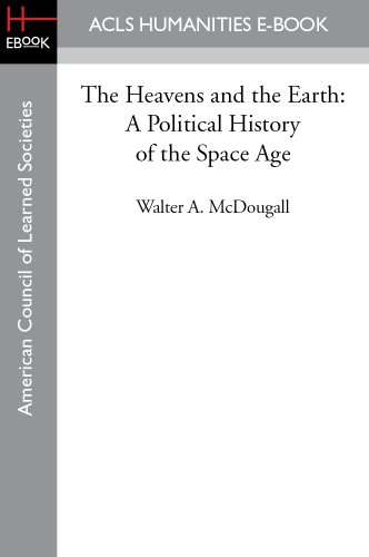 The Heavens and the Earth: A Political History of the Space Age (English Edition)