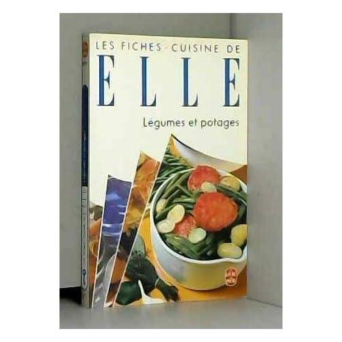 LES FICHES-CUISINE DE ELLE. Légumes et potages