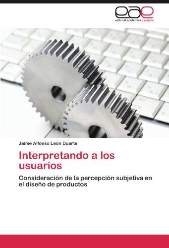 Interpretando a los usuarios por León Duarte Jaime Alfonso
