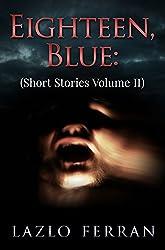 Eighteen, Blue: (Short Stories Volume II) (English Edition)