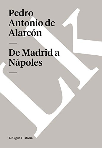 De Madrid a Nápoles (Spanish Edition)