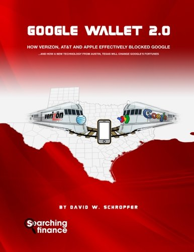 Google Wallet 2.0: How Verizon, AT&T, and Apple Effectively Blocked Google