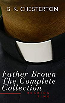Father Brown: The Complete Collection (English Edition) di [Chesterton, G. K., Time, Reading]