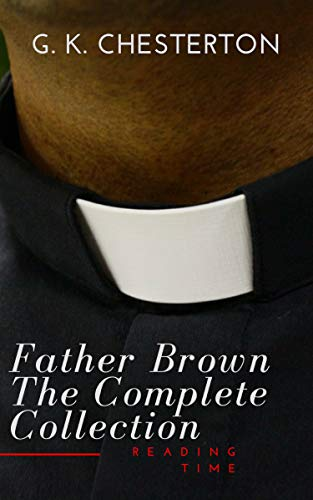 Father Brown: The Complete Collection (English Edition)