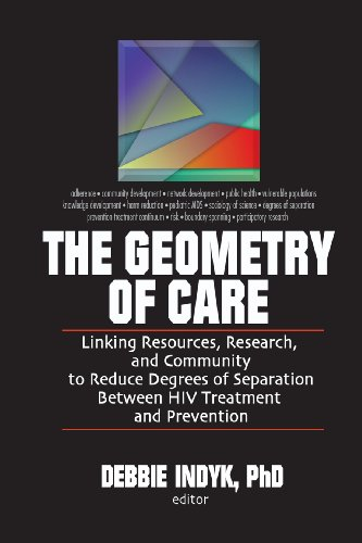 The Geometry of Care: Linking Resources, Research, and Community to Reduce Degrees of Separation Between HIV Treatment: Linking Resources, Research, and ... Treatment and (Social Work in Health Care,)
