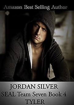 SEAL Team Seven Tyler: Book 4 (English Edition) par [Silver, Jordan]