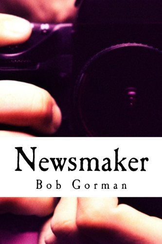 Newsmaker by Bob D. Gorman (2015-06-30)
