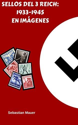 SELLOS DEL 3 REICH: 1933-1945 EN IMÁGENES