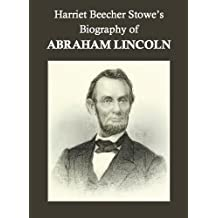 Harriet Beecher Stowe's Biography of Abraham Lincoln