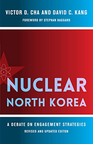 Nuclear North Korea: A Debate on Engagement Strategies (Contemporary Asia in the World) (English Edition)