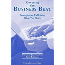 Covering the Business Beat: Strategies for Publishing What Your Write