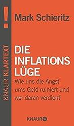 Die Inflationslüge: Wie uns die Angst ums Geld ruiniert und wer daran verdient
