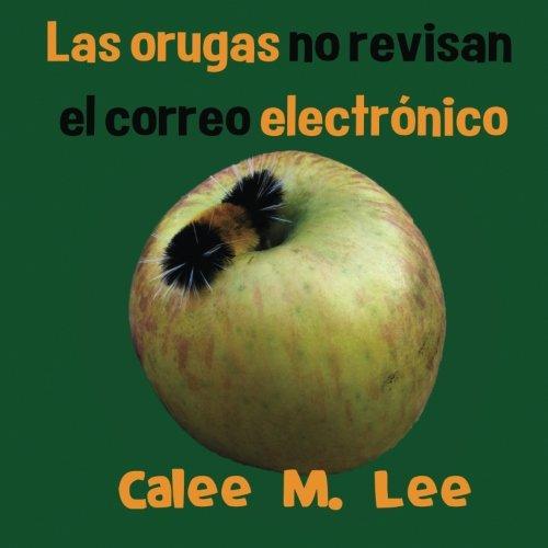 las-orugas-no-revisan-el-correo-electronico-xist-kids-spanish-books